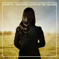 Lindström, Jeanette: Queen on the hillside