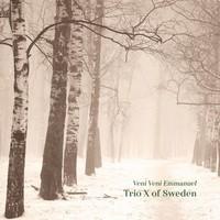 Trio X Of Sweden: Veni veni emmanuel