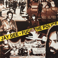 Jay Dee: Fuck The Police
