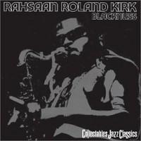 Kirk, Roland: Blacknuss