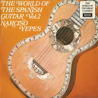 Yepes, Narciso: The World Of The Spanish Guitar Vol. 2