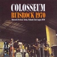 Colosseum: Live at Ruisrock Festival Finland 22 august 1970