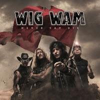 Wig wam: Never Say Die
