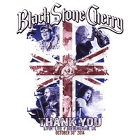 Black Stone Cherry: Thank You - Livin' Live