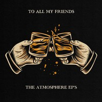 Atmosphere: To All My Friends Blood Makes The Blade