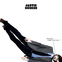 Cocker, Jarvis: Further complications