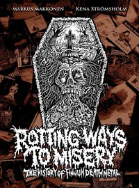 Makkonen, Markus: Rotting Ways To Misery: History Of Finnish Death Metal