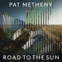 Metheny, Pat: Road to the Sun