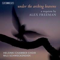 Freeman, Alex: Under the Arching Heavens - A Requiem