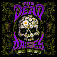 Dead Daisies: Holy Ground