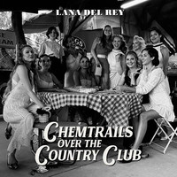 Del Rey, Lana: Chemtrails Over The Country Club