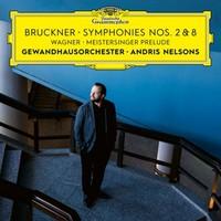 Nelsons, Andris: Bruckner: Symphonies Nos. 8 & 2 / Wagner: Meistersinger