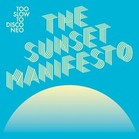 V/A: Too slow to disco - The sunset manifesto