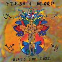 Flesh & Blood: Blues for daze