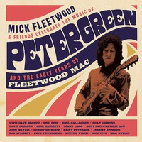 Fleetwood Mac: Celebrate The Music Of Peter Green And The Early Years Of Fleetwood Mac