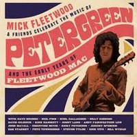 Fleetwood Mac / Mick Fleetwood And Friends : Celebrate The Music Of Peter Green And The Early Years Of Fleetwood Mac