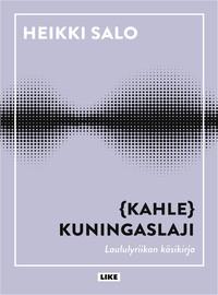Salo, Heikki: Kahlekuningaslaji – laululyriikan käsikirja