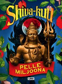Pelle Miljoona: Shiva-kuu