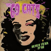 69 Cats : Seven Year Itch