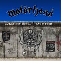 Motörhead : Louder Than Noise… Live In Berlin