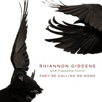 Giddens, Rhiannon: They're Calling Me Home