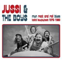 Jussi & The Boys: Mun rock and roll blues – Kaikki levytykset 1976–1980