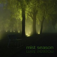 Mist Season: Mist Season
