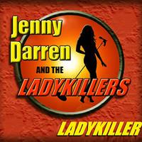 Jenny Darren & The Ladykillers: Ladykiller