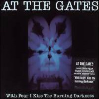 At The Gates: With fear I kiss the burning darkness