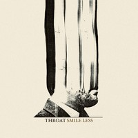 Throat: Smile Less