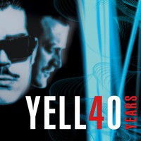 Yello: Yell40 Years