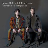Orma, Jukka: Jouko Hohko & Jukka Orman Taivaallinen Sotajoukko