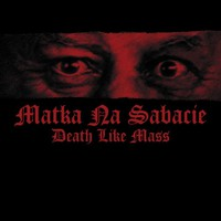 Death Like Mass: Matka Na Sabacie