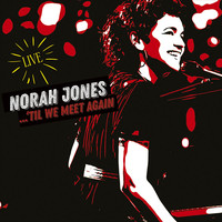 Jones, Norah: ´Til We Meet Again