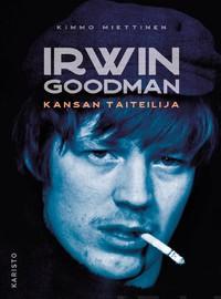 Goodman, Irwin: Irwin Goodman - kansan taiteilija