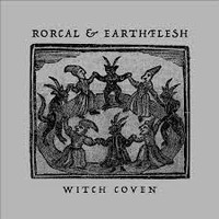 Rorcal & Earthflesh: Witch coven