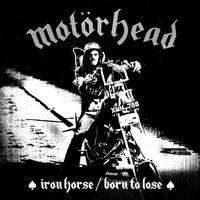 Motörhead: Iron horse / born to lose