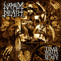 Napalm Death: Time waits for no slave