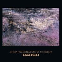Jarkka Rissanen & Sons of the Desert: Cargo