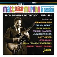 Murphy, Matt 'Guitar': Murphy In Session - 1952-1961, Memphis To Chicago