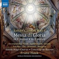 Mayr, Simon: Messa di gloria in e minor &  messa di gloria in f minor