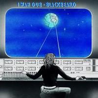 Blackbeard: I wah dub