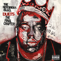 Notorious B.I.G.: Biggie Duets: The Final Chapter