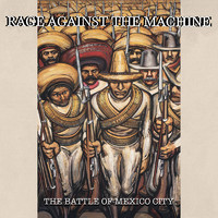 Rage Against The Machine : Battle of mexico city