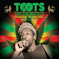 Toots & The Maytals: Pressure drop - the golden tracks