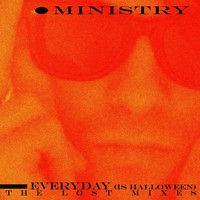 Ministry: Everyday (is halloween) - the lost mixes
