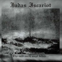 Judas Iscariot: The cold earth slept below