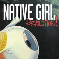 Native Girl: Revolution!