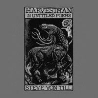 Von Till, Steve: Harvestman: 23 Untitled Poems