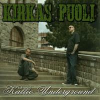 Kallio Underground: Kirkas Puoli